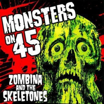 Zombina & The Skeletones  - Monsters On 45