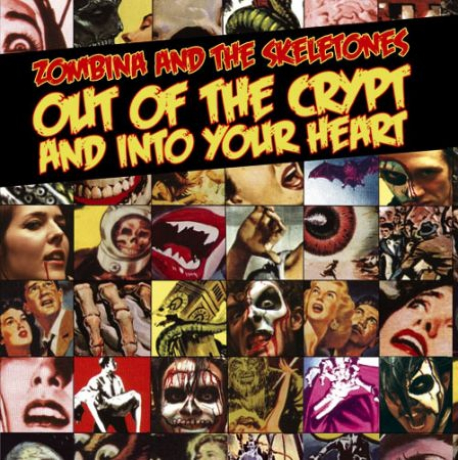 Zombina & The Skeletones - OUT OF THE CRYPT AND INTO YOUR HEART